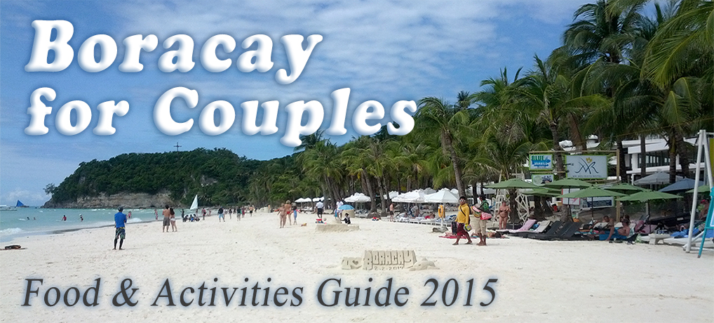 2015 boracay guide for couples food and activities in boracay